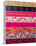 FOOD FOR FOODIES – VOLUME 1